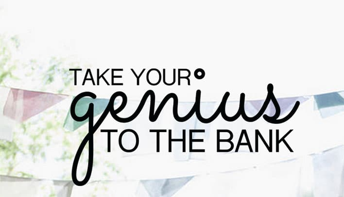 Take Your Inner Genius To The Bank